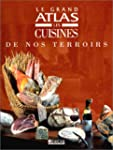 Le grand atlas des cuisines de nos te...