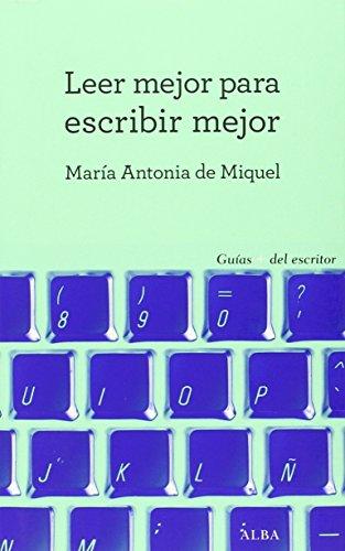 Leer Mejor Para Escribir Mejor (Guías + del escritor)