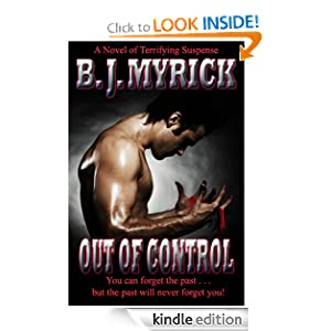 Free Kindle Book: Out of Control, by B.J. Myrick Eaton. Publication Date: June 11, 2011