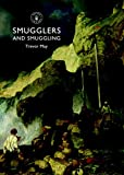 img - for Smugglers and Smuggling: in Britain, 1700-1850 (Shire Library) book / textbook / text book