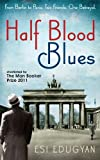 Cover of Half Blood Blues by Esi Edugyan 1846687756