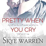 Pretty When You Cry | Skye Warren