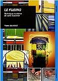 echange, troc Thierry Gilhodez - Le fusing : Technique moderne de verre fusionné