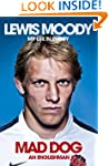 Lewis Moody: Mad Dog - An Englishman