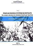echange, troc Antoine Bozio, Thomas Piketty - Pour un nouveau système de retraite : Des comptes individuels de cotisations financés par répartition