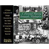 A Pictorial History of Sunnyside, Washington: Volume I [Hardcover] by
