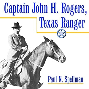Captain John H. Rogers, Texas Ranger Audiobook