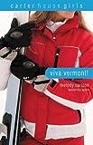Viva Vermont! (Carter House Girls, Book 4)