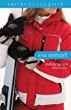 Viva Vermont! (Carter House Girls, Book 4) (0310714915) by Carlson, Melody