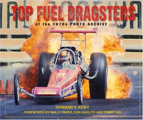 Top Fuel Dragsters of the 1970s (Photo Archive)