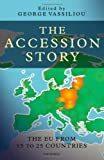 img - for The Accession Story: The EU from 15 to 25 Countries book / textbook / text book