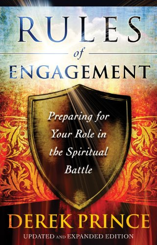 Download Rules of Engagement: Preparing for Your Role in the Spiritual Battle