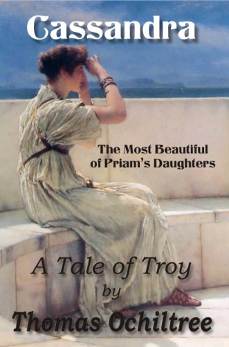 KND Freebies: Tempestuous historical novel, CASSANDRA: THE MOST BEAUTIFUL OF PRIAM'S DAUGHTERS, is today's Free Kindle Nation Shorts excerpt