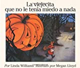 La viejecita que no le tenia miedo a nada (The Little Old Lady Who Was not Afraid of Anything, Spanish Edition) (0064434206) by Williams, Linda