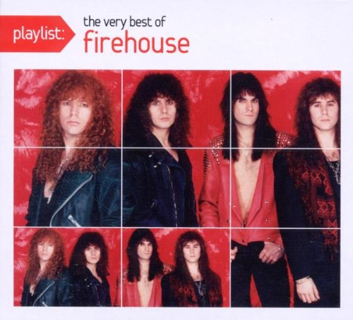 FIREHOUSE - Playlist: The Very Best of Firehouse - Zortam Music