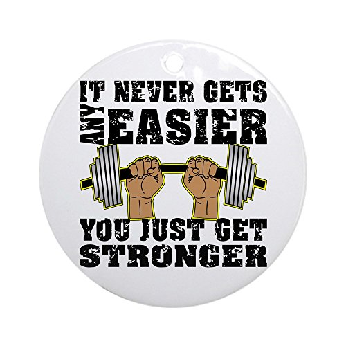 CafePress - You Just Get Stronger Ornament (Round) - Round Holiday Christmas Ornament