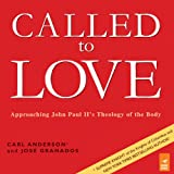 img - for Called to Love: Approaching John Paul II's Theology of the Body book / textbook / text book