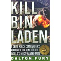 Kill Bin Laden: A Delta Force Commander's Account of the Hunt for the World's Most Wanted Man (Hardcover)By David Hunt        120 used and new from $0.01    Customer Rating: