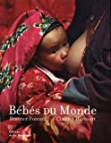 echange, troc Béatrice Fontanel, Claire d' Harcourt - Bébés du Monde