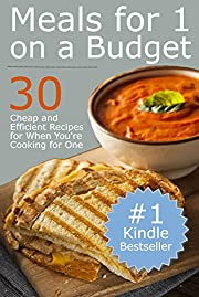 Meals for One on a Budget: 30 Cheap and Efficient Recipes for When You're Cooking for One