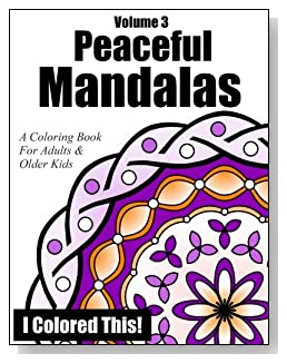 Peaceful Mandalas Coloring Book Volume 3 - Mandala-inspired designs for some soothing and stress-free coloring fun.