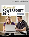 Microsoft PowerPoint 2010: Complete (Shelly Cashman Series? Office 2010)