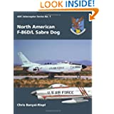 North American F-86D/L Sabre Dog (ADC Interceptor Series) (Volume 1)
