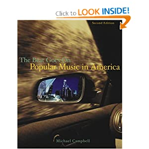 Popular Music in America: And The Beat Goes On  by Michael Campbell