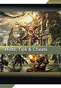 Might and Magic X Cheats: Best Secrets, Tricks, Tips & Might and Magic X Cheats!