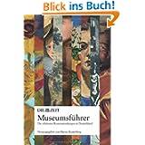 DIE ZEIT Museumsführer. Die schönsten Kunstsammlungen in Deutschland - eine Entdeckungsreise