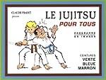 Le Jujitsu pour tous : Tome 2, Ceintu...