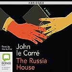 The Russia House (Abridged) | John le Carré