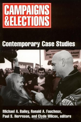 Campaigns and Elections: Contemporary Case Studies
