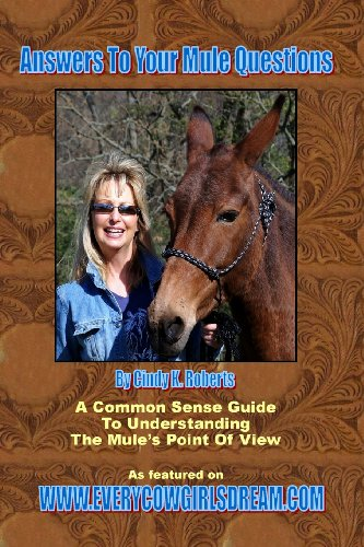 Answers To Your Mule Questions: A Common Sense Guide To Understanding The Mule\'s Point of View