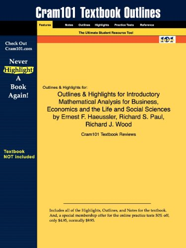 Studyguide for Introductory Mathematical Analysis for Business, Economics and the Life and Social Sciences by Ernest F.
