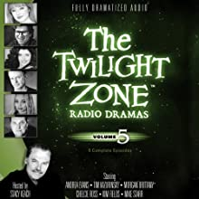 The Twilight Zone Radio Dramas, Volume 5  by Rod Serling Narrated by full cast