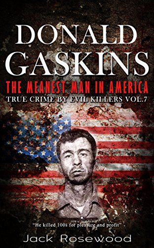 Donald Gaskins: The Meanest Man In America by Jack Rosewood ebook deal