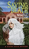 img - for Saving Death (Sister Cecile Mysteries) by Winona Sullivan (2000-01-04) book / textbook / text book