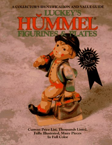 Image for Luckey's Hummel Figurines and Plates: A Collector's Identification and Value Guide (Luckey's Hummel Figurines and Plates, 10th ed)