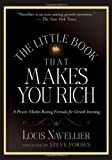 img - for The Little Book That Makes You Rich: A Proven Market-Beating Formula for Growth Investing (Little Books. Big Profits) [Hardcover] [2007] (Author) Louis Navellier, Steve Forbes book / textbook / text book