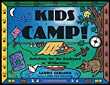 img - for Kids Camp!: Activities for the Backyard or Wilderness (Kid's Guide) book / textbook / text book