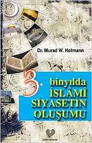 3. Binyilda Islami Siyasetin Olusumu: Murad Wilfried
