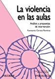 img - for La violencia en las aulas/ Violence in the Classroom: Analisis y propuestas de intervencion/ Analysis and Proposals for Intervention (Ojos Solares/ Solar Eye) (Spanish Edition) book / textbook / text book
