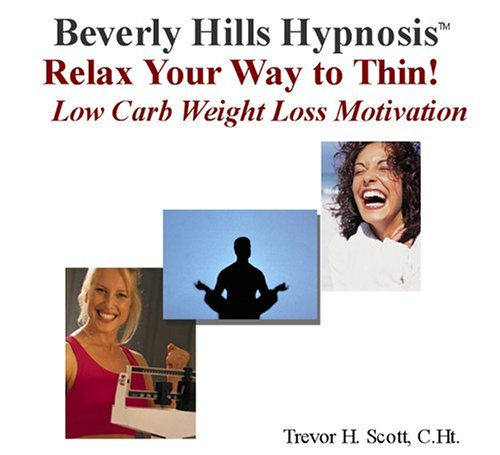 Relax Your Way to Thin!  (Low Carb)  Hypnosis Weight Loss Motivation