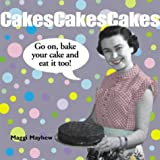 A Piece of Cake: Go on, Bake Your Cake and Eat it Too! (1840725648) by Mayhew, Maggie