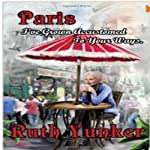 Paris I've Grown Accustomed to Your Ways. | Ruth Yunker