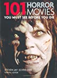 101 Horror Movies: You Must See Before You Die (1844036731) by Schneider, Steven Jay