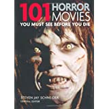 "101 Horror Movies: You Must See Before You Dievon ""Jay Schneider"""