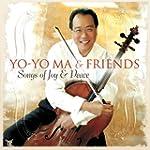 Yo-Yo Ma & Friends: Songs Of Joy And...