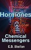 Hormones: Chemical Messengers
